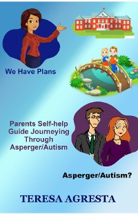Cover Parents Self-Help Guide Journeying Through Asperger/ Autism.