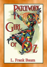 Cover THE PATCHWORK GIRL OF OZ - Book 7 in the Land of Oz series