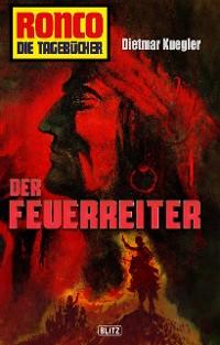 Cover Ronco - Die Tagebücher 22: Der Feuerreiter