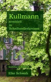 Cover Kullmann ermittelt in Schriftstellerkreisen
