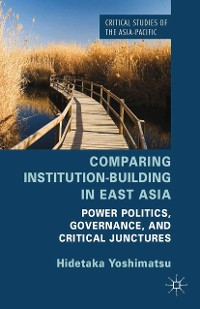 Cover Comparing Institution-Building in East Asia