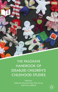 Cover The Palgrave Handbook of Disabled Children's Childhood Studies