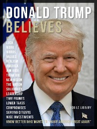 Cover Donald Trump Believes - Donald Trump Quotes And Believes