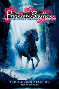 Cover Phantom Stallion: Wild Horse Island #2: The Shining Stallion