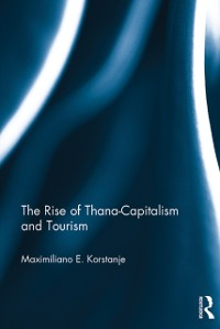 Cover Rise of Thana-Capitalism and Tourism