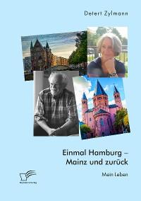 Cover Einmal Hamburg - Mainz und zurück. Mein Leben