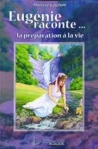 Cover Eugenie raconte... la preparation a la vie