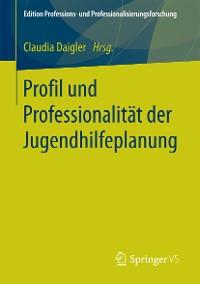 Cover Profil und Professionalität der Jugendhilfeplanung