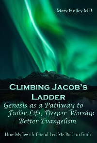Cover Climbing Jacob's Ladder Genesis as a Pathway to fuller Life, Deeper Worship and Better Evangelism