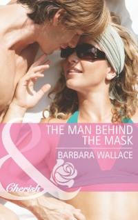Cover Man Behind the Mask (Mills & Boon Cherish)