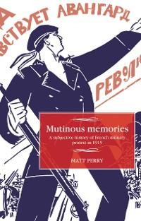 Cover Mutinous memories