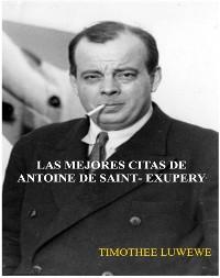 Cover Las Mejores Citas De Antoine De Saint- Exupery