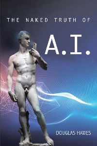 Cover The Naked Truth of A.I.