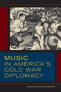 Cover Music in America's Cold War Diplomacy