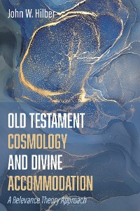 Cover Old Testament Cosmology and Divine Accommodation
