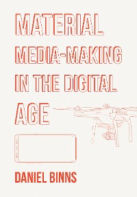 Cover Material Media-Making in the Digital Age