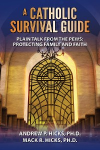 Cover A Catholic Survival Guide: Plain Talk from the Pews