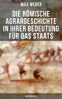 Cover Die römische Agrargeschichte in ihrer Bedeutung für das Staats- und Privatrecht