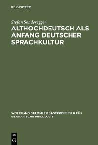 Cover Althochdeutsch als Anfang deutscher Sprachkultur