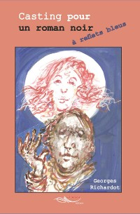 Cover Casting pour un roman noir à reflets bleus