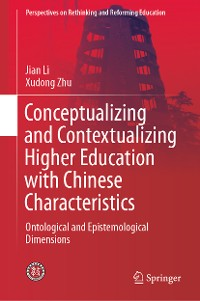 Cover Conceptualizing and Contextualizing Higher Education with Chinese Characteristics