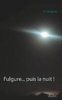 Cover Fulgure... puis la nuit !