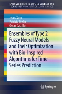 Cover Ensembles of Type 2 Fuzzy Neural Models and Their Optimization with Bio-Inspired Algorithms for Time Series Prediction