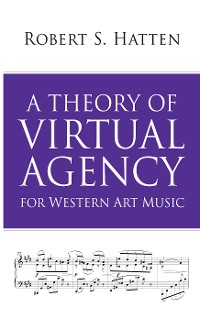 Cover A Theory of Virtual Agency for Western Art Music