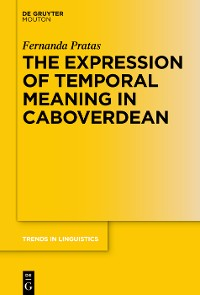Cover The Expression of Temporal Meaning in Caboverdean