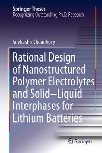 Cover Rational Design of Nanostructured Polymer Electrolytes and Solid–Liquid Interphases for Lithium Batteries