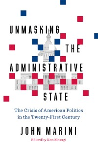 Cover Unmasking the Administrative State