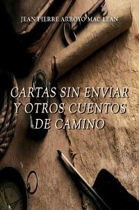Cover CARTAS SIN ENVIAR Y OTROS CUENTOS DE CAMINO