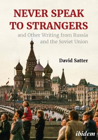 Cover Never Speak to Strangers and Other Writing from Russia and the Soviet Union