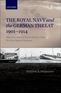 Cover Royal Navy and the German Threat 1901-1914
