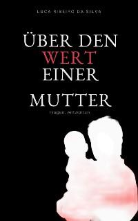 Cover Über den Wert einer Mutter