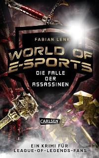 Cover World of E-Sports: Die Falle der Assassinen