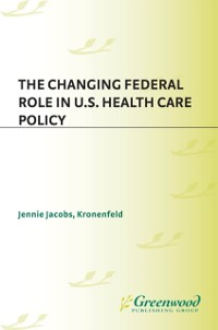 Cover Changing Federal Role in U.S. Health Care Policy