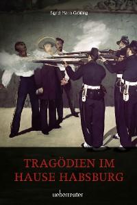 Cover Tragödien im Hause Habsburg