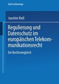 Cover Regulierung und Datenschutz im europaischen Telekommunikationsrecht