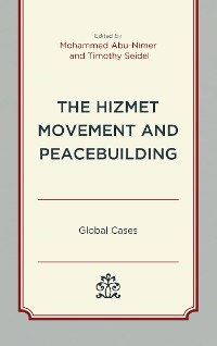 Cover The Hizmet Movement and Peacebuilding