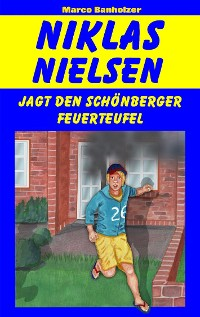 Cover Niklas Nielsen jagt den Schönberger Feuerteufel