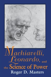 Cover Machiavelli, Leonardo, and the Science of Power
