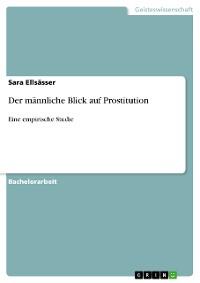 Cover Der männliche Blick auf Prostitution