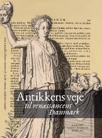 Cover Antikkens veje til renAessancens Danishmark