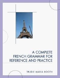 Cover A Complete French Grammar for Reference and Practice