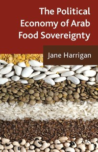 Cover The Political Economy of Arab Food Sovereignty