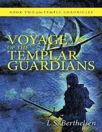 Cover Voyage of the Templar Guardians: Book Two of the Temple Chronicles