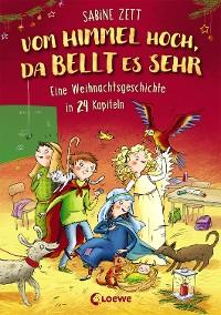 Cover Vom Himmel hoch, da bellt es sehr - Eine Weihnachtsgeschichte in 24 Kapiteln