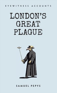 Cover Eyewitness Accounts London's Great Plague