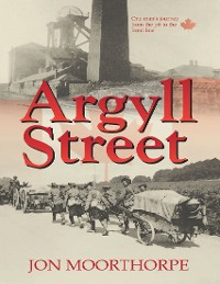 Cover Argyll Street: One Man's Journey from the Pit to the Front Line